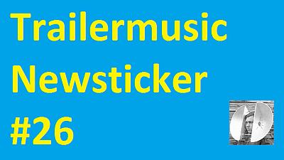 Trailermusic Newsticker 26 - Picture