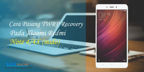 Cara pasang TWRP Recovery pada xiaomi redmi note 4/4x (Mido)
