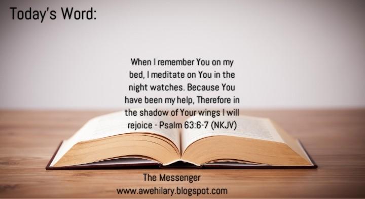 Today's Word: Psalm 63:6-7 (NKJV)