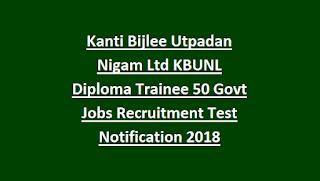 Kanti Bijlee Utpadan Nigam Ltd KBUNL Diploma Trainee 50 Govt Jobs Recruitment Test Notification 2018
