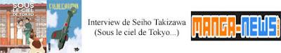 https://www.manga-news.com/index.php/actus/2018/11/01/Interview-de-Seiho-Takizawa-Sous-le-ciel-de-Tokyo