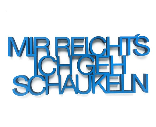 http://www.shabby-style.de/3d-schrift-mir-reicht-s-ich-geh-schaukeln