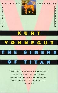 an analysis of the meaning of life in the sirens of titan by vonnegut The sirens of titan: alien life  (title borrowed from kurt vonnegut)  expert analysis and commentary to make sense of today's biggest stories.