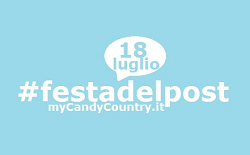 #festadelpost 18/7 - MyCandyCountry.it