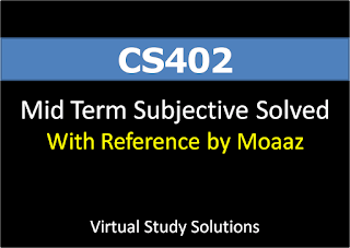 CS402 Midterm Subjective Solved With References by Moaaz