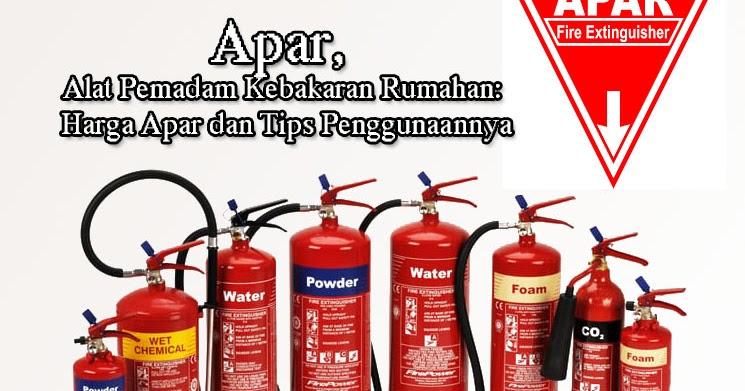 Apar Alat Pemadam Kebakaran Rumahan Harga Apar Dan Tips Penggunaannya
