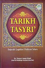 AJIBAYUSTORE  Judul : TARIKH TASYRI' Pengarang : Dr. Rasyad hasan Khalil Penerbit : Amzah