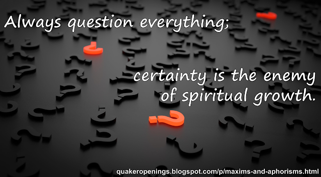 """A black surface is covered in three-dimensional question marks in various orientations. Most of them are black, but three are red, scattered among the others. Over this image is laid text, reading: """"Always question everything; certainty is the enemy of spiritual growth."""