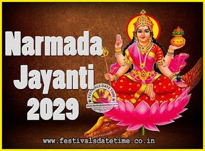 2029 Narmada Jayanti Puja Date & Time, 2029 Narmada Jayanti Calendar