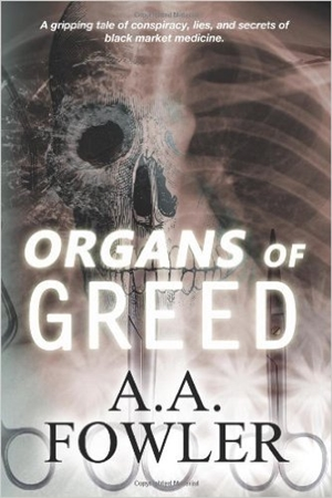 Organs of Greed (A.A. Fowler)