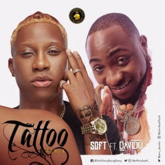 Soft Feat. Davido - Tattoo (Remix) 2018 DOWNLOAD Mp3