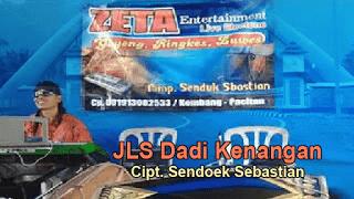 JLS Dadi Kenangan - Sendoek Sebastian - ZETA Entertainment