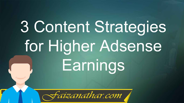 3 Content Strategies for Higher Adsense Earnings