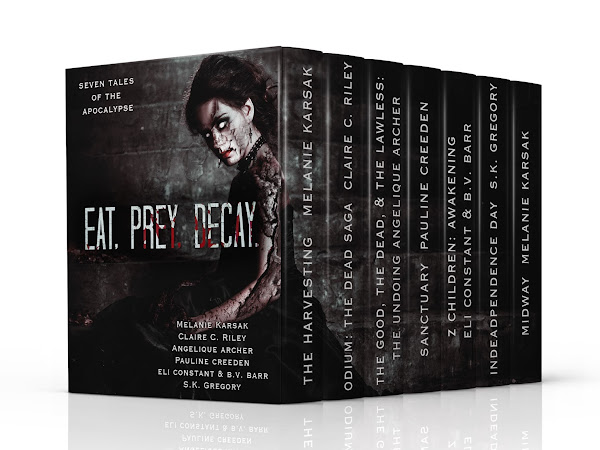 Eat, Prey, Decay: 7 Tales of the Apocalypse Boxed Set Now Available & 99 Cents