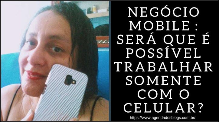Negócio Mobile: Trabalhe com o celular.