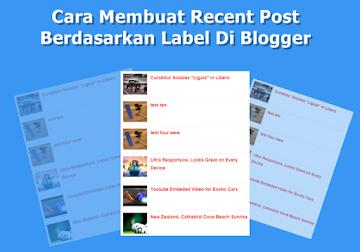 Cara Membuat Recent Post Berdasarkan Label Di Blogger