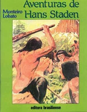 aventuras de hans staden - monteiro lobato - editora brasiliense - sítio do picapau amarelo - manoel victor filho - jacob levitinas - década de 1990 - década de 2000 - capa de livro - bookcover
