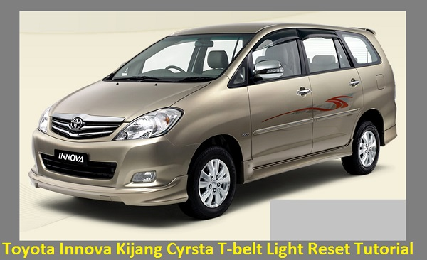 Toyota Innova Kijang Cyrsta T-belt Light Reset Tutorial
