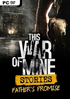 This War of Mine Stories Fathers Promise - Janji Seorang Ayah