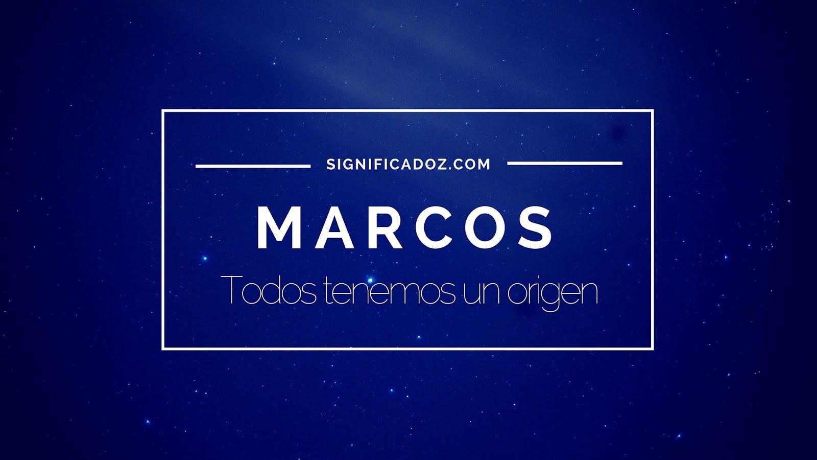Significado y origen del Nombre Marcos ¿Que Significa ...
