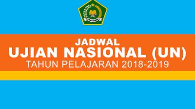 Jadwal UN dan UAMBN MTs dan MA Tahun Pelajaran 2018-2019