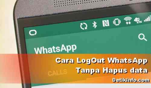 Cara Keluar WhastApp Tanpa hapus Nomor dan data