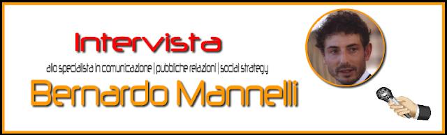 Intervista a Bernardo Mannelli specialista in comunicazione - social strategy - blogger