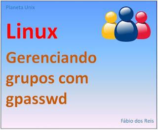 Gerenciando grupos no Linux com gpasswd