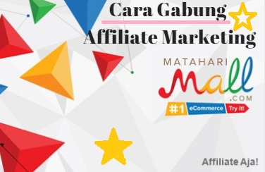 Cara Gabung  Affiliate Marketing Matahari Mall