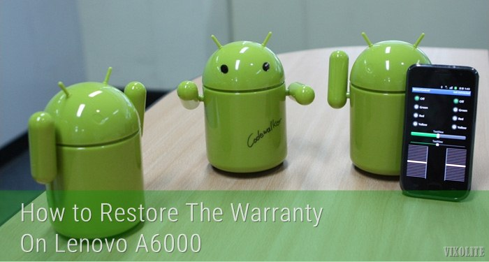 How to Restore the Warranty on your Lenovo A6000/A6000 Plus