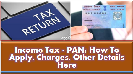 income-tax-pan-how-to-apply-details-for-2018-19-fy19