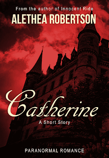 Catherine, a paranormal romance by Alethea Robertson