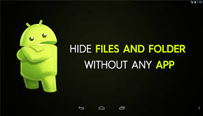 Hide files in android