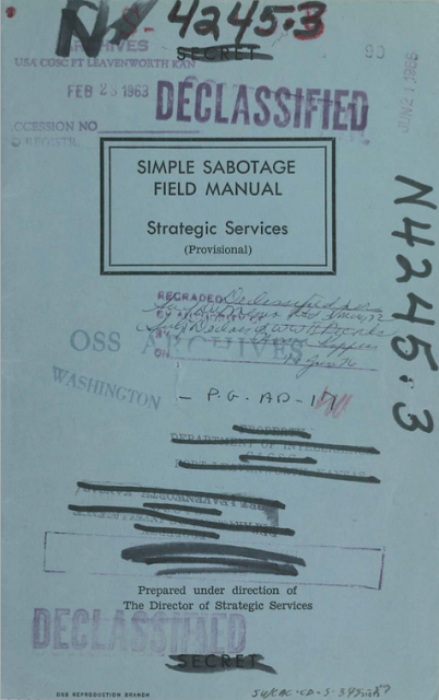 Simple Sabotage Field Manual. Strategic Services. Declassified 1963. Military intelligence is an oxymoron and other stories of Military Intelligence marchmatron.com