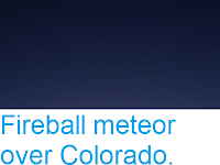 https://sciencythoughts.blogspot.com/2019/02/fireball-meteor-over-colorado.html