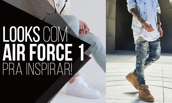 pedir Gran universo Perforación  Macho Moda - Blog de Moda Masculina: NIKE AIR FORCE 1: Dicas de Looks  Masculinos pra Inspirar