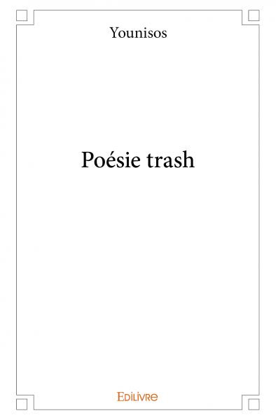 POÉSIE TRASH de Younisos (Book in French)