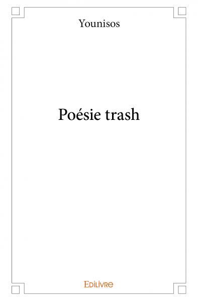 POÉSIE TRASH de Younisos (Book in French)