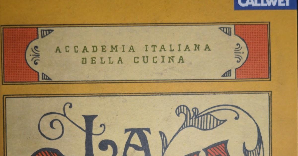 die originale k che italiens accademia italiana della cucina la cucina 2013 callwey m nchen. Black Bedroom Furniture Sets. Home Design Ideas