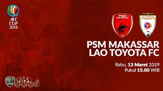 Prediksi PSM Makassar Vs Lao Toyota, Rabu 13 Maret 2019 Pukul 15.00 WIB