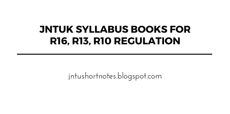 JNTUK Syllabus Books for R16, R13, R10 Regulation