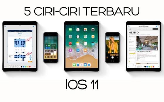 5 Ciri Terbaru Yang Aku Suka Pada iOS 11