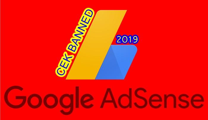 CEK BANNED ADSENSE 2019 - GOOGLE