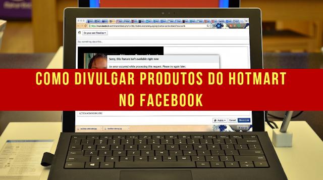 Como divulgar produtos do hotmart no facebook