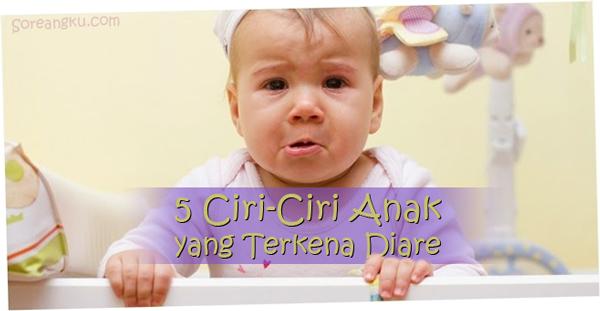 5 Ciri-Ciri Anak yang Terkena Diare