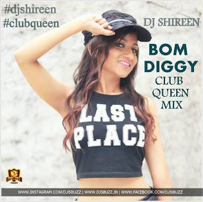 BOM DIGGY – DJ SHIREEN REMIX