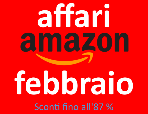 Affari Amazon febbraio 2018