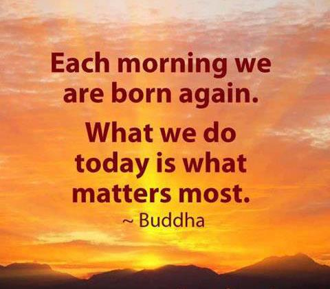 Each Morning We Are Born Again Inspirational Picture Quotes
