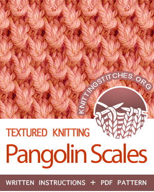 TEXTURED KNITTING. #howtoknit the Pangolin Scales stitch. FREE written instructions, PDF knitting pattern.  #knittingstitches #knit