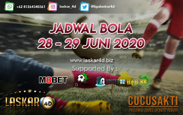 JADWAL PERTANDINGAN BOLA 28 – 29 JUNI 2020